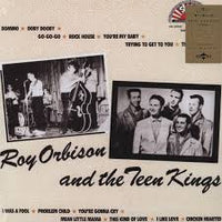 Roy Orbison - And The Teen Kings