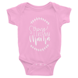 Strong Like My Mama :: Infant Snap Onesie::