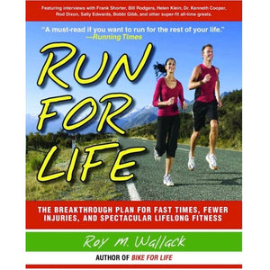 Run for Life: The Anti-Aging, Anti-Injury, Super-Fitness Plan to Keep You Running to 100