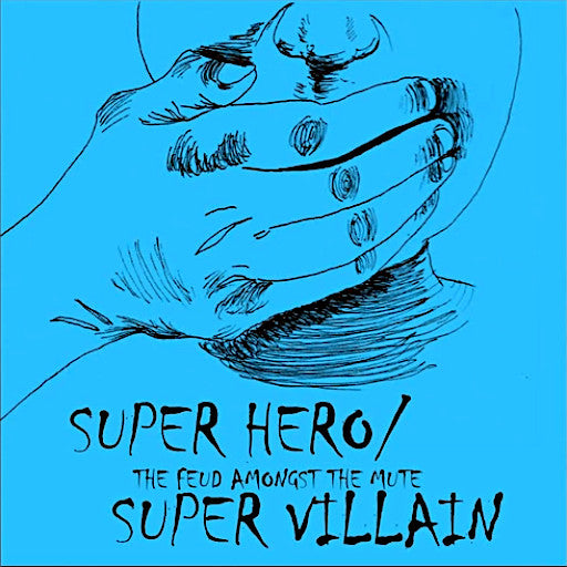 Super Hero/Super Villain The Feud Amongst The Mute (CD)