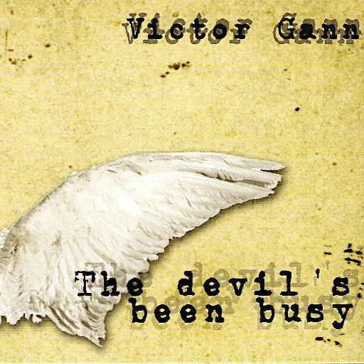 Victor Gann 'The Devil's Been Busy' Album (CD)