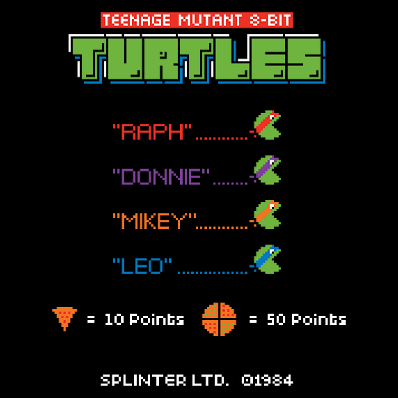 8Bit Turtles - Video Game Pixel T-Shirts & Retro Gaming Tees! TMNT, Ninja Turtles, Michelangelo, Mikey, Pizza, Leonardo, Donatello, Raphael, Shredder, Teenage Mutant, Pizza, NES, SNES, Arcade, Cowabunga, Pacman, Blinky, Ghosts, Mashup, Stationjack, Men, Women, Kids, Clothes, Tees, Tank Top, Womens Fit, High Quality