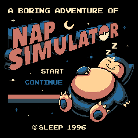 Nap Simulator - Retro and Pixel Video Game T-shirts - Retro, Crash, Pixel, 16-Bit, Mashup, Crash Bandicoot, Genesis, Sonic, Gamer, Nerd, Geek, Cool, Playstation, PS1, Classic Game, Crash Warped, Coco, Cute, Adorable, Fun, Cortex, Typhoonic, Men, Women, Kids, TankPixel, 8-Bit, Snorlax, Nap Simulator, Sleepy, Pokemon,  80's, 90's, Cartoon, Lazy, Fat, Retro, Game Boy, Ash, Mash up, Sleeping, Bed Time, NES Nintendo, Press Start, Adventure, Cute, Fun