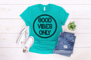 Good Vibes Only (Single Color) | Wholesale