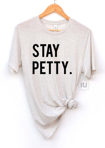 Stay Petty. | Wholesale