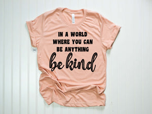 In A World Where You Can Be Anything Be Kind | Wholesale