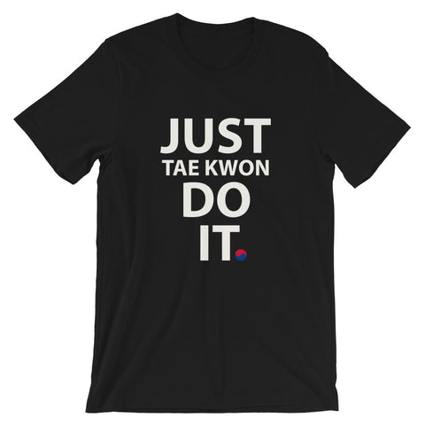 Just Do It (Dark Color Options) Unisex T-Shirt