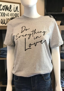 """Do Everything in Love"" Tee"