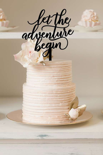 Cake Topper - Let The Adventure Begin - Silver Belle Design