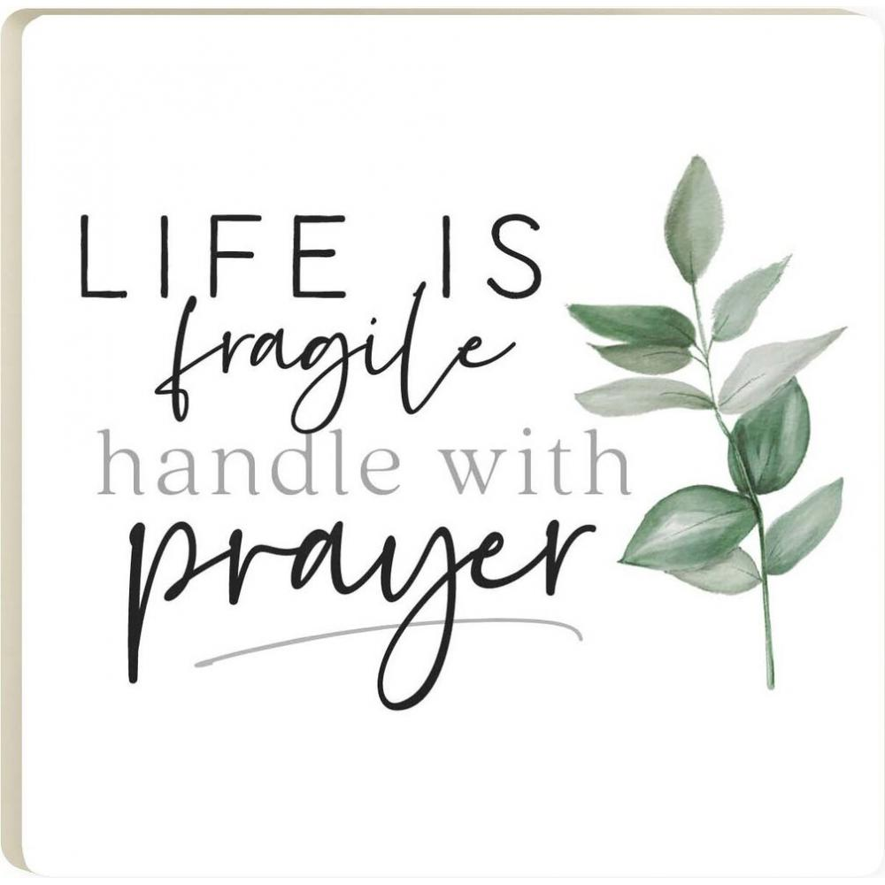 Life Is Fragile Handle With Prayer Coaster