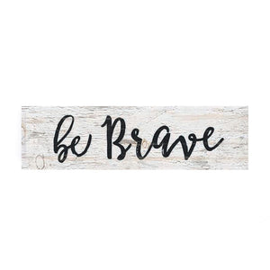 Be Brave Little Sign - HYGGE