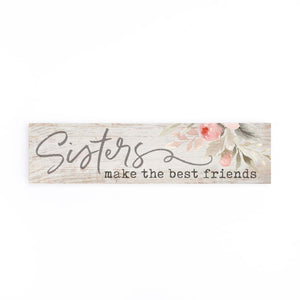 Sisters Make The Best Friends Little Sign - HYGGE