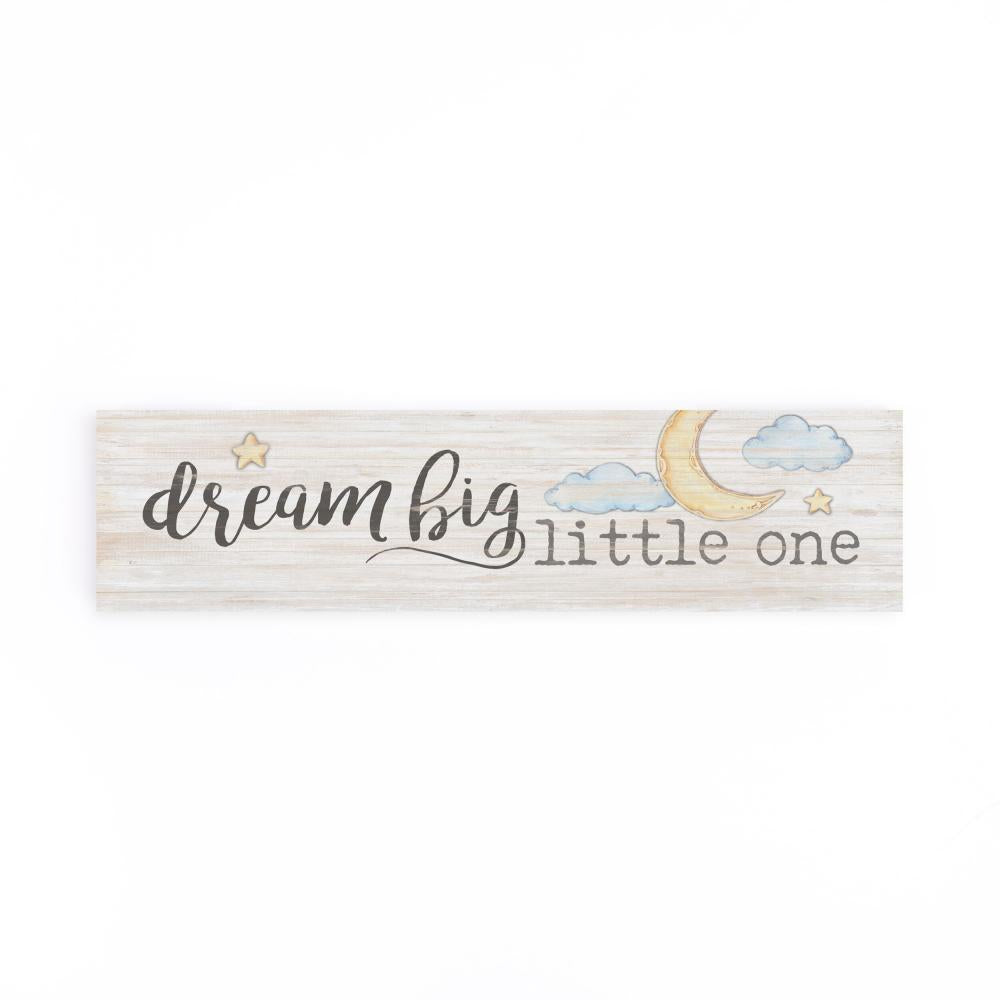 Dream Big Little One Little Sign - HYGGE