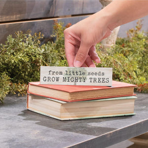 From Little Seeds Grow Mighty Trees Little Sign - HYGGE