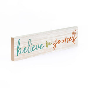 Believe In Yourself Little Sign - HYGGE