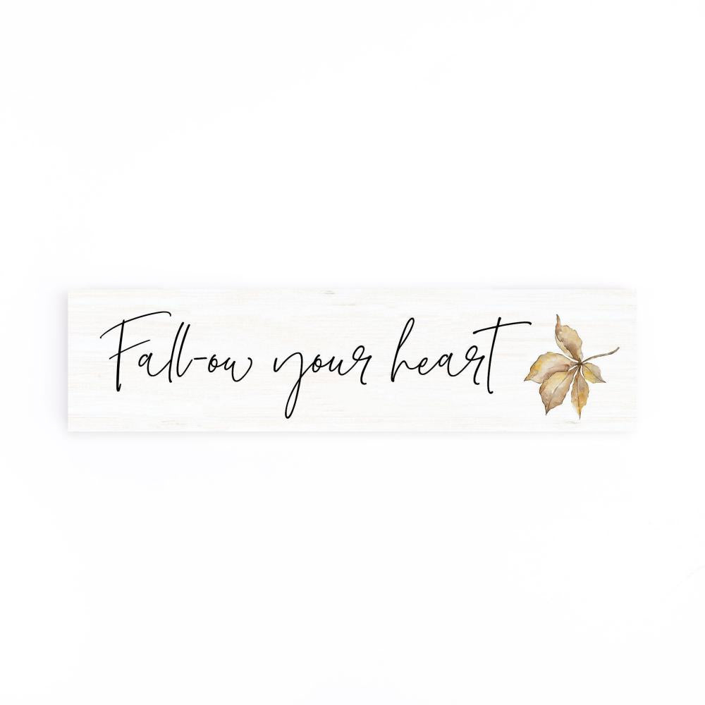 Follow Your Heart Little Sign - HYGGE