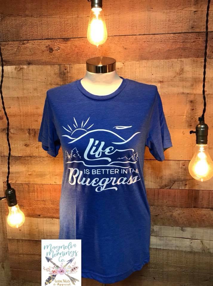 Life is Better in the Bluegrass