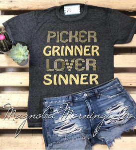 I'm A Picker Grinner Lover Sinner