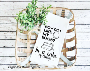 I Like my Eggs in Cake Kitchen Towel