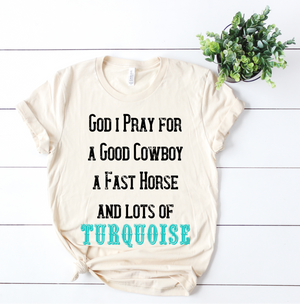 God I Pray for Lots of Turquoise