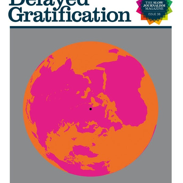 Delayed Gratification Magazine (Slow News)