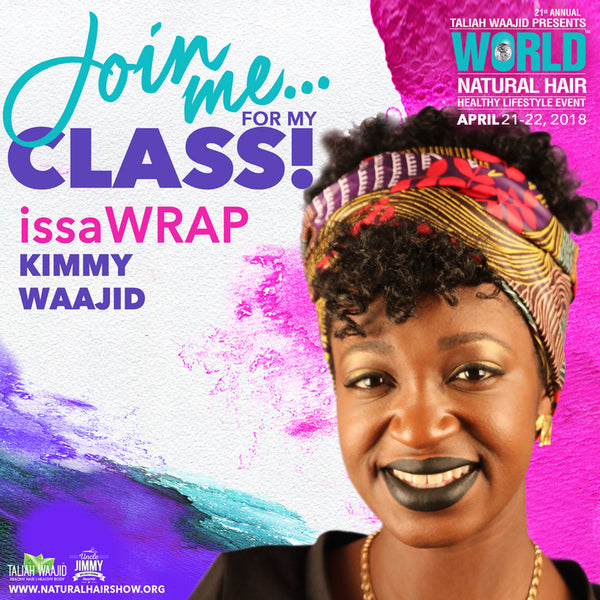 [VIDEO] #issaWRAP LIVE at the World Natural Hair Healthy Lifestyle Event