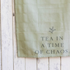 Mayella Living Tea in a Time of Chaos Towel