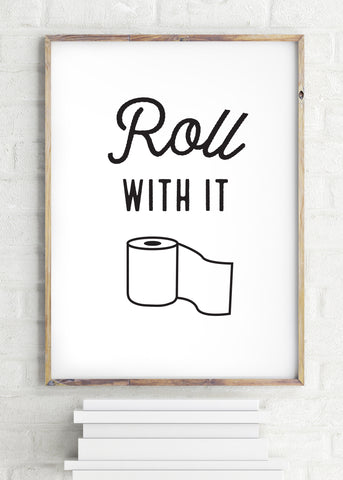 Roll With It Printed Bathroom Poster