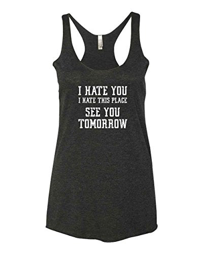 Funny Crossfit Workout Tank Top | I Hate You I Hate This Place See You Tomorrow - Everyday Crosstrain