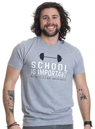 School is Important, but Muscles are Importanter | Funny Body Building T-Shirt - Everyday Crosstrain