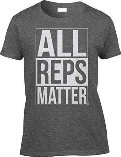 All Reps Matter - Womens/Ladies Workout T-Shirt for the Heroes of Crossfit & Gym - Everyday Crosstrain