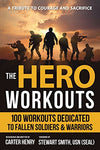 The Hero Workouts: 100 Workouts Dedicated to Fallen Soldiers & Warriors - Everyday Crosstrain