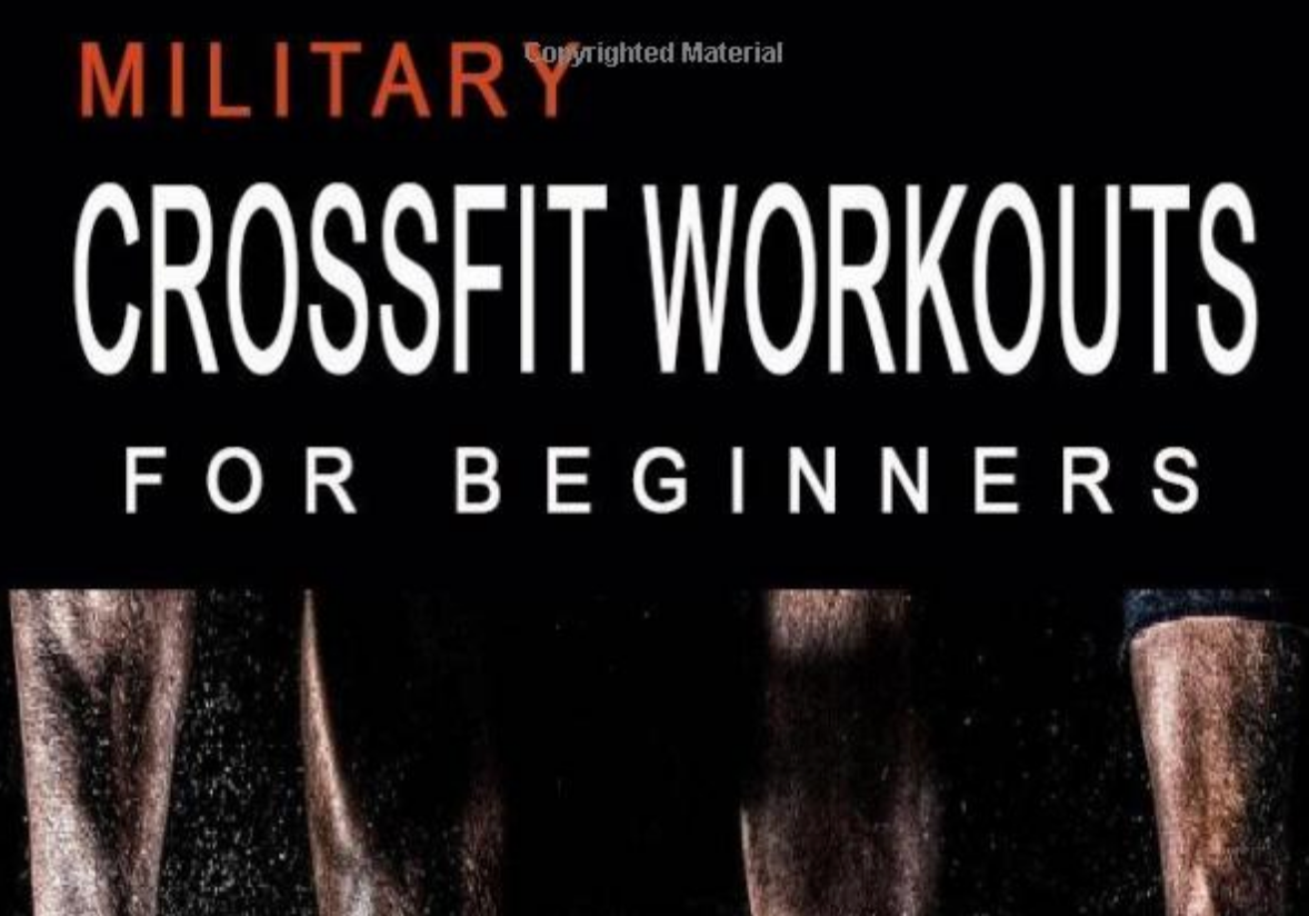 Military CrossFit Workouts for Beginners: Strength and Endurance Training - Everyday Crosstrain