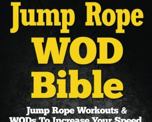 Jump Rope WOD Bible: Jump Rope Workouts & WODs To Increase Your Speed, Agility & Coordination For Sports, Fitness & Fat Loss - Everyday Crosstrain