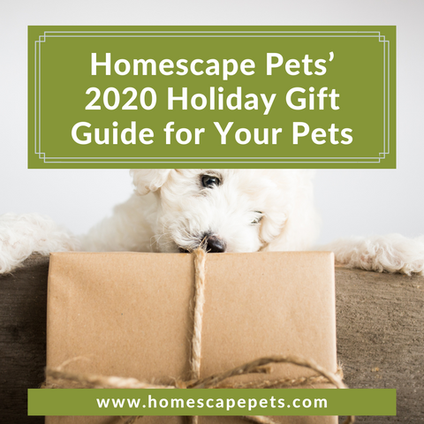 2020 Holiday Gift Guide for Pets by Homescape Pets