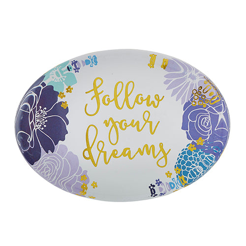 "Paperweight   ""FOLLOW YOUR DREAMS"""
