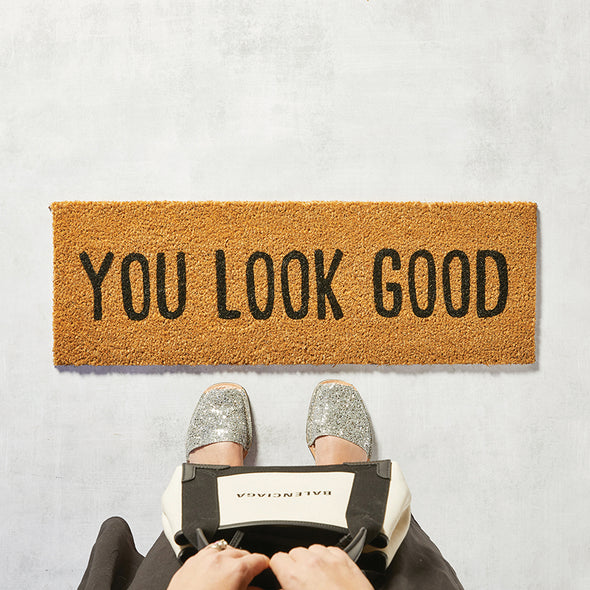 "Doormat  ""YOU LOOK GOOD"""