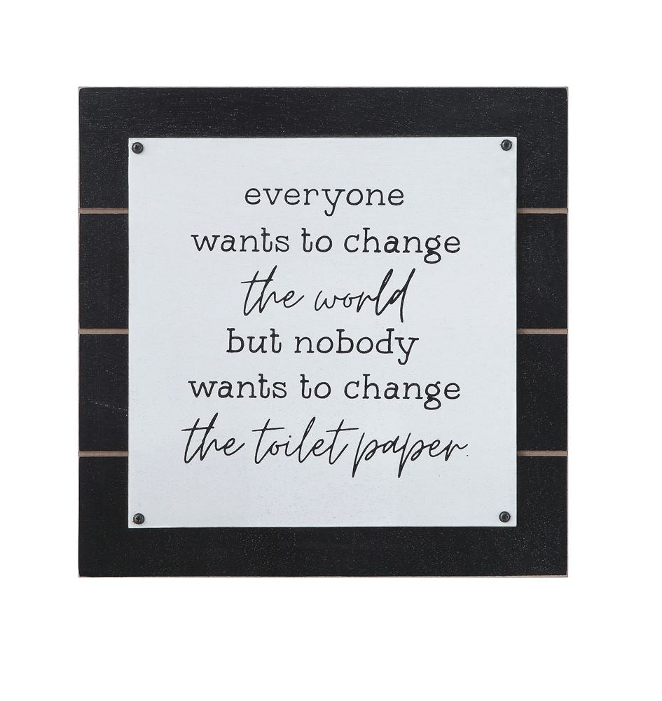 """Everyone Wants to Change the World"" Bathroom Sign"