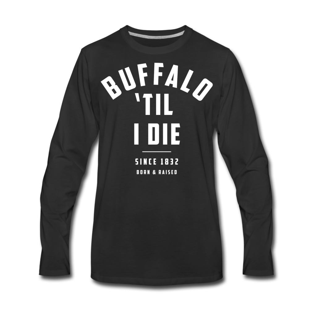 Men's 'Til I Die Premium Long Sleeve T-Shirt - black