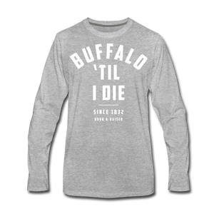 Men's 'Til I Die Premium Long Sleeve T-Shirt - heather gray