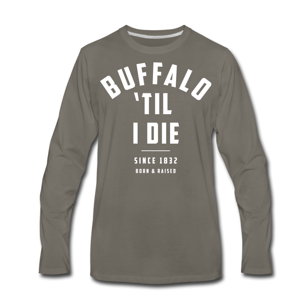 Men's 'Til I Die Premium Long Sleeve T-Shirt - asphalt gray