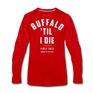 Men's 'Til I Die Premium Long Sleeve T-Shirt - red