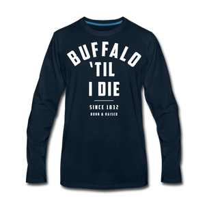 Men's 'Til I Die Premium Long Sleeve T-Shirt - deep navy