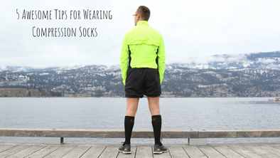 5 Awesome Tips for Wearing Compression Socks