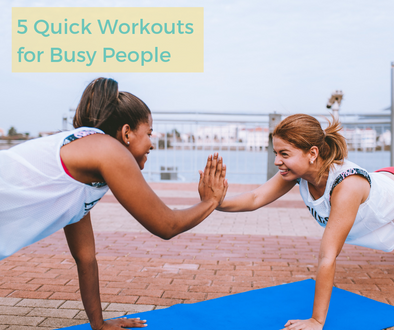 5 Quick Workouts for Busy People