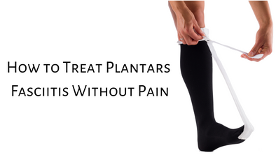 How to Treat Plantars Fasciitis Without Pain