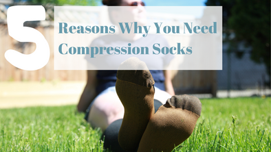 5 Reasons Why You Need Compression Socks
