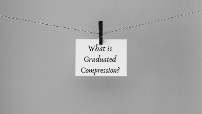 What is Graduated Compression?