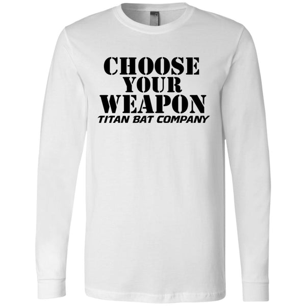Choose Your Weapon Long Sleeve