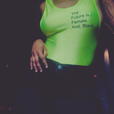 """THE FUTURE IS FEMALE AND BLACK."" Bodysuit"